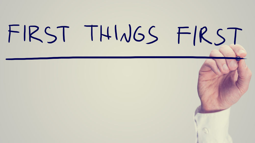 First Things First written on a whiteboard